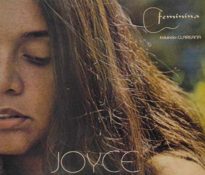 """Feminina"" by Joyce released in 1980"